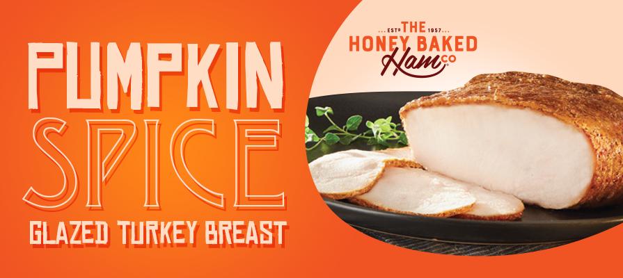The Honey Baked Ham Company® Kicks Off Fall; Tests a Limited Edition Pumpkin Spice Glazed Turkey Breast