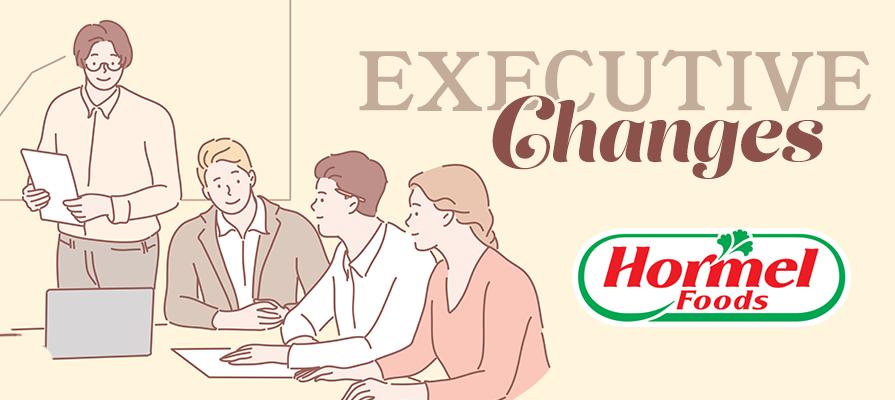 Hormel Foods Announces Executive Changes
