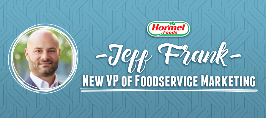 Jeff Frank of Hormel Assumes Vice President of Foodservice Marketing Role