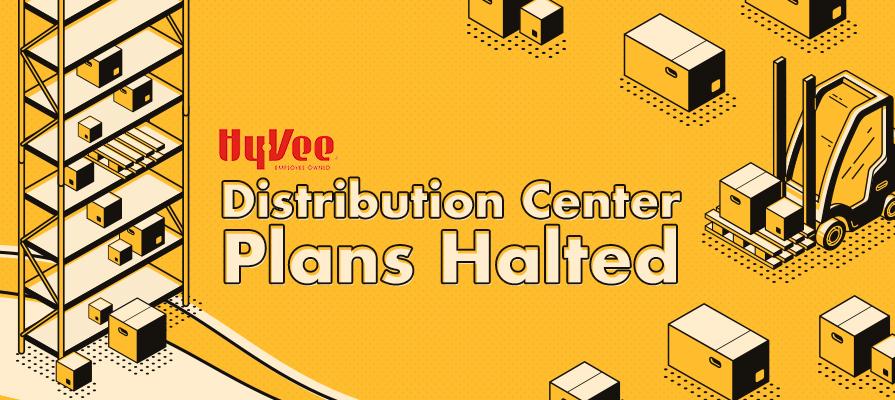 Hy-Vee Halts Plans for Austin, Minnesota, Distribution Center
