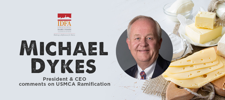 International Dairy Foods Association President and CEO Michael Dykes Calls USMCA Ratification Hollow