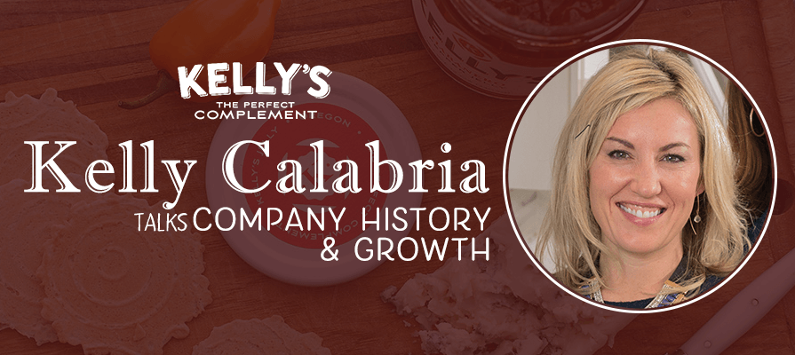 Kelly Calabria of Kelly's Pepper Jellies and Preserves Details Company History and Growth