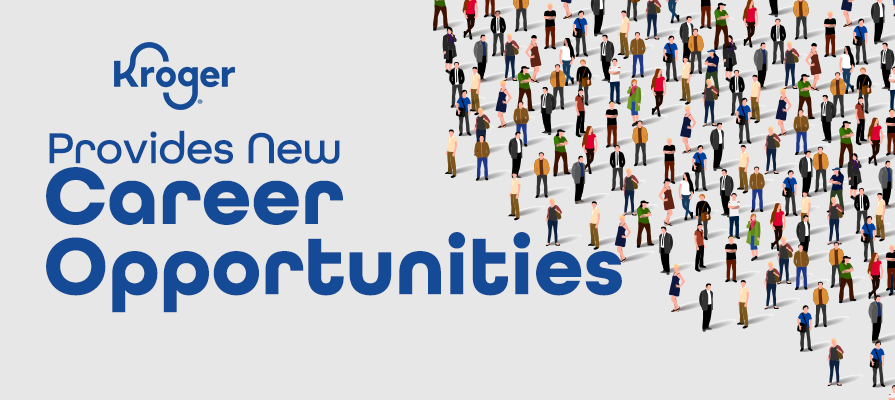 The Kroger Family of Companies Provides New Career Opportunities to 100,000 Workers