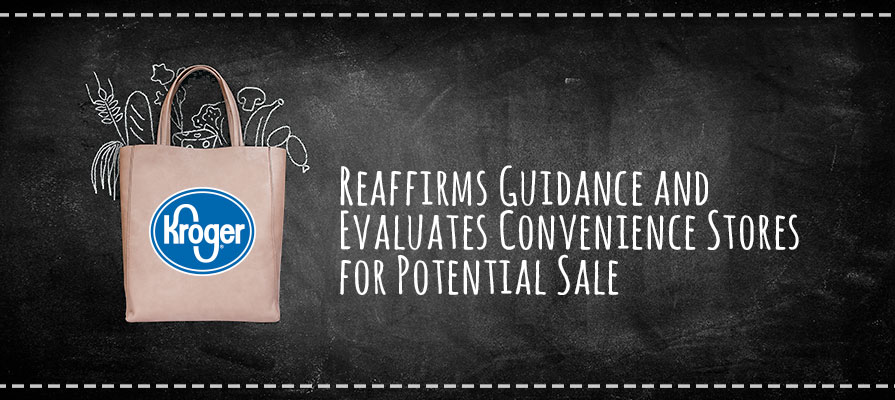 Kroger Reaffirms Guidance and Evaluates Convenience Stores for Potential Sale