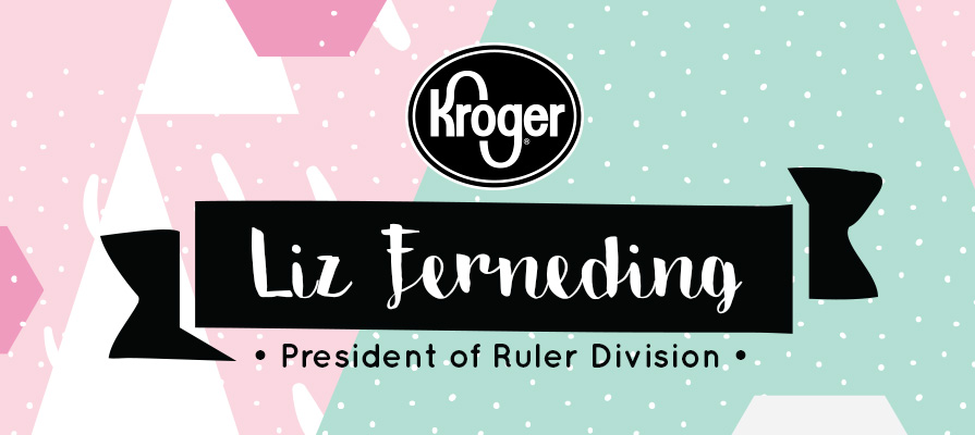 Kroger Names Liz Ferneding as President of Ruler Division
