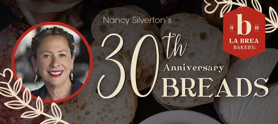 La Brea Bakery and Nancy Silverton Celebrate 30th Anniversary with the Announcement of New Breads