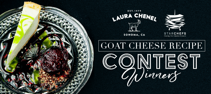 Laura Chenel Announces Winners of StarChefs Goat Cheese Recipe Contest