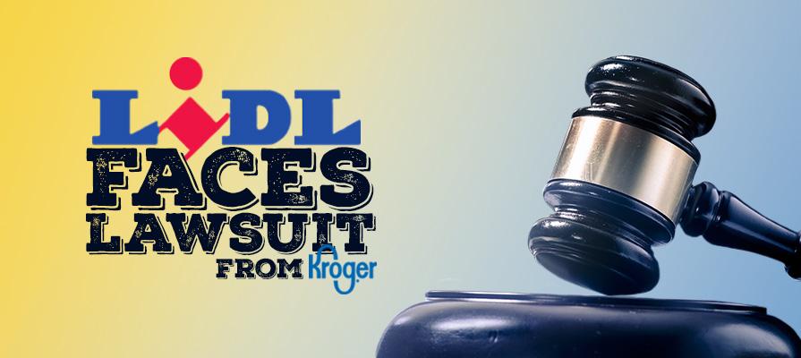 Kroger Files Suit Against Lidl Weeks After the German Retailer Enters U.S. Market