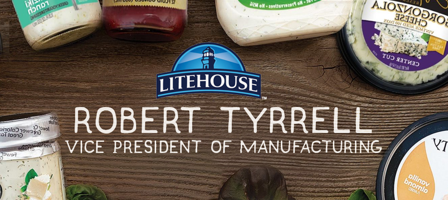 Litehouse Foods Welcomes Robert Tyrrell as Vice President, Manufacturing
