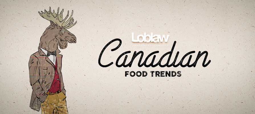 Loblaw Food Council Predicts Food Trends for 2018