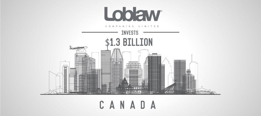 Loblaw Plans to Invest $1.3 Billion in the Canadian Economy
