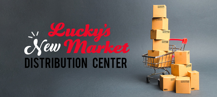 Lucky's Market Expands Distribution Center in Florida