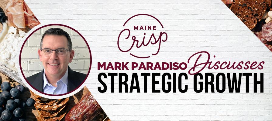 Maine Crisp's Mark Paradiso Discusses Strategic Growth