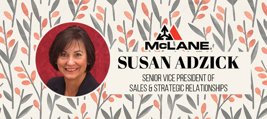 McLane Promotes Susan Adzick to Senior Vice President of Sales and Strategic Relationships