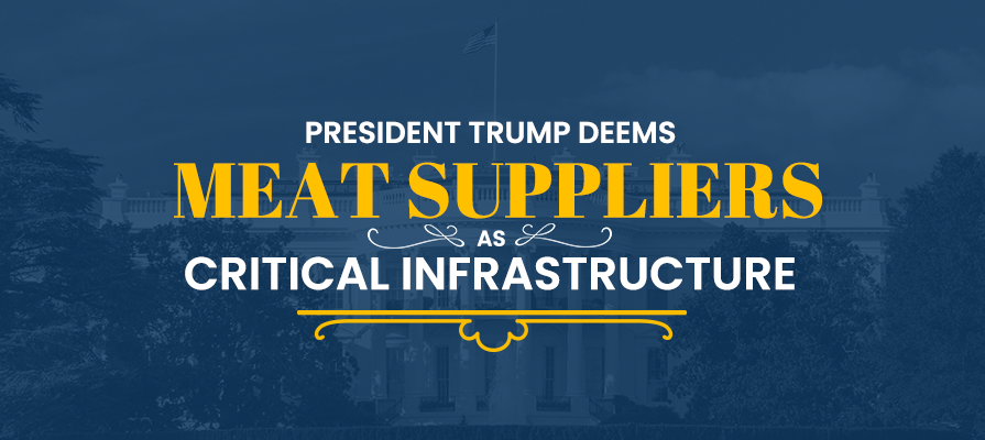 President Trump Deems Meat Suppliers as Critical Infrastructure