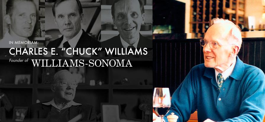 """In Memoriam: Charles E. """"Chuck"""" Williams, Founder of Williams-Sonoma"""