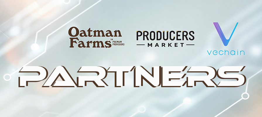 Oatman Farms Premium Provisions Partners With Producers Market and VeChain to Ramp Up Blockchain Technology; Dax Hansen, Alex Karzag, and Yvette Xia Discuss