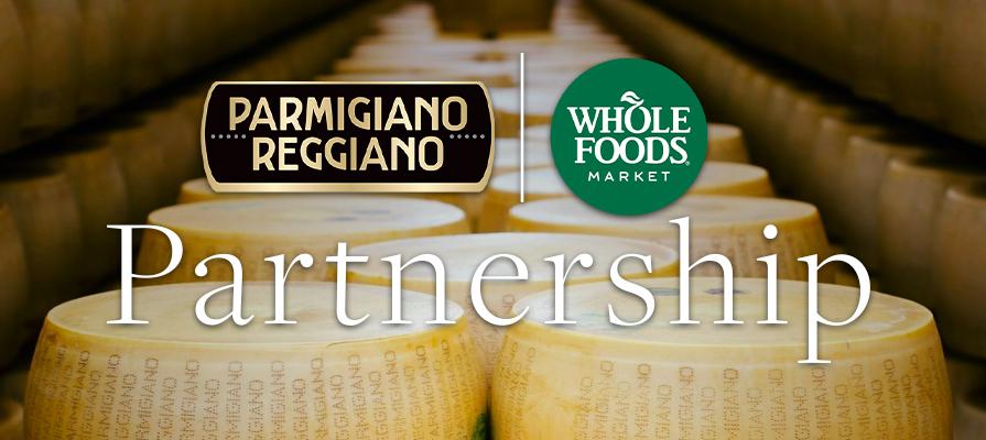 Parmigiano Reggiano Consortium Secures Landmark Whole Foods Partnership