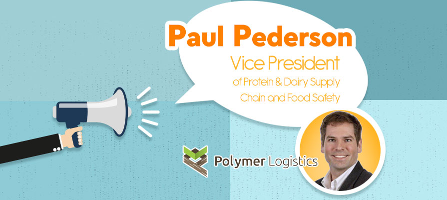 Polymer Logistics Announces Paul Pederson as Vice President of Protein and Dairy Supply Chain and Food Safety
