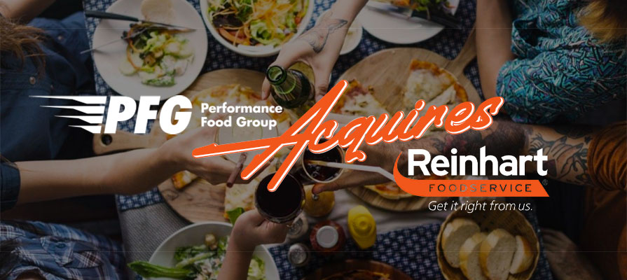 Reinhart Foodservice Acquired by Performance Food Group
