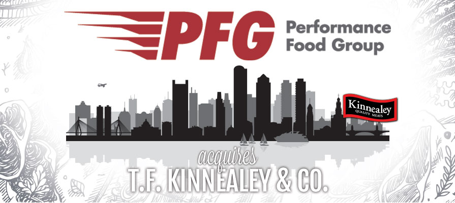 Performance Food Group Acquires T.F. Kinnealey & Co.