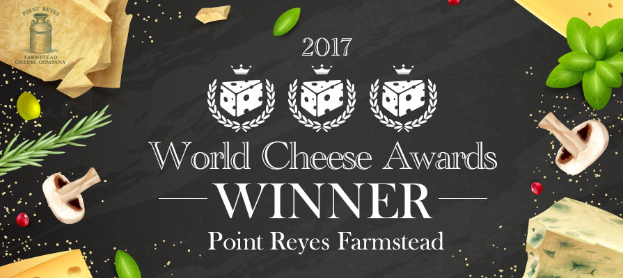 Point Reyes Farmstead Cheese Company Takes Home Three Awards at the 2017 World Cheese Awards in London