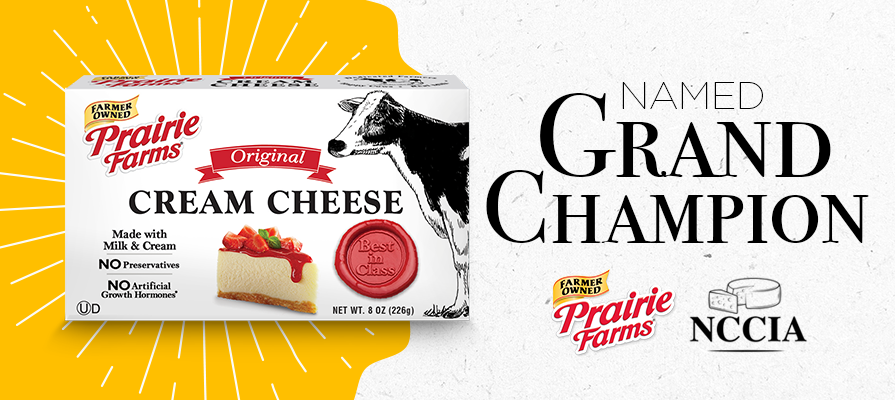 Prairie Farms Cream Cheese named Grand Champion