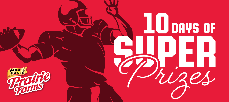 Prairie Farms Gears Up for the Big Game With 10 Days of Super Dairy Prizes
