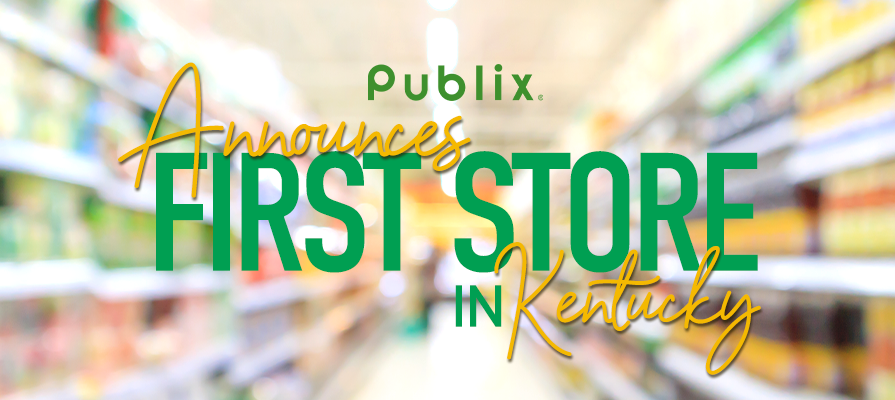 Publix Announces First Store in Kentucky; Todd Jones Comments