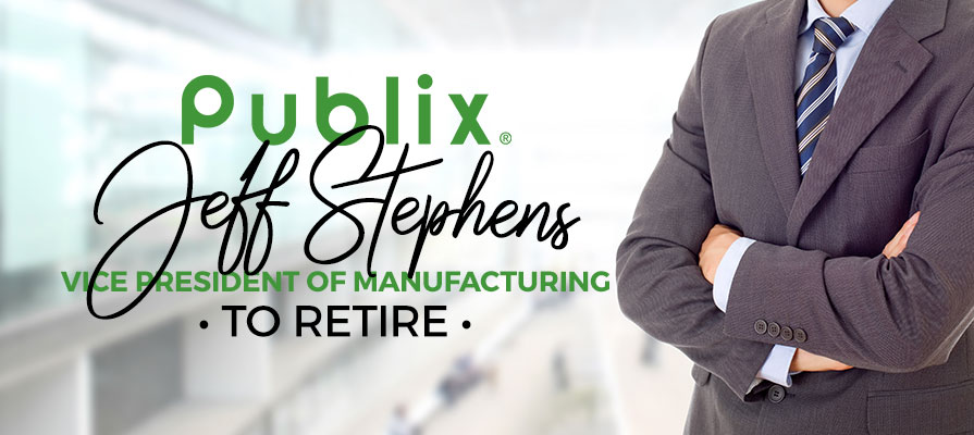 Publix Vice President of Manufacturing Jeff Stephens to Retire