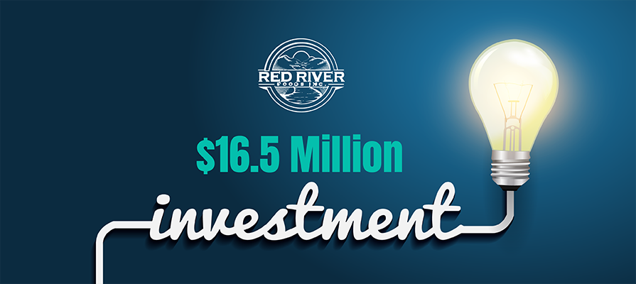 Red River Foods Invests 16.5M Dollars in New Warehousing Operation and Processing Facility; Dan Phipps Comments