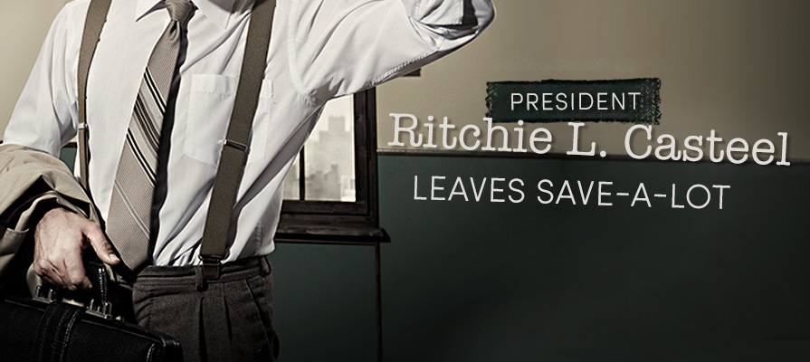 Save-A-Lot President Ritchie L. Casteel Leaves Company