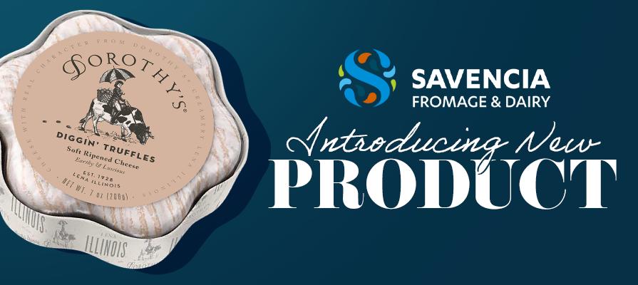 Savencia Brand, Dorothy's Cheese, Unveils New Diggin' Truffles