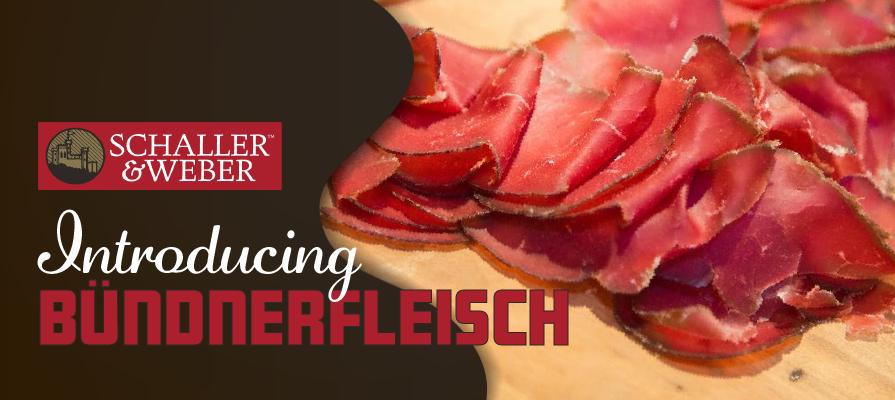Schaller & Weber Introduces Bündnerfleisch