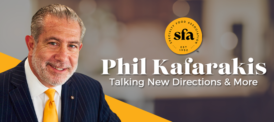Specialty Food Association's Phil Kafarakis Discusses Serving the Industry Amidst a Crisis