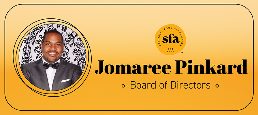 Specialty Food Association Names New Board Member Jomaree Pinkard; Charlie Apt and Laura Lozada Comment