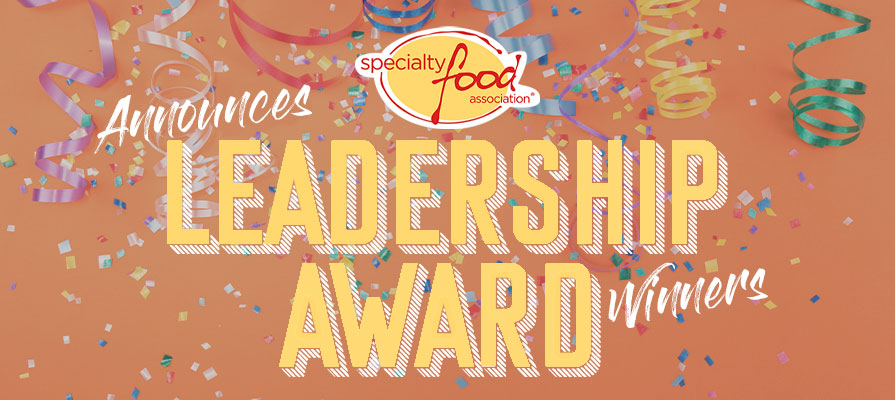 Specialty Food Association Announces 2019 Leadership Award Winners