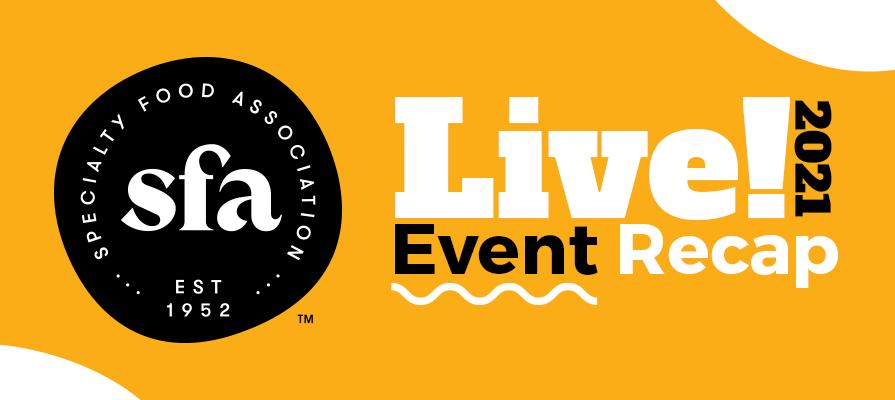 Specialty Food Association LIVE! Reveals May 2021 Recap