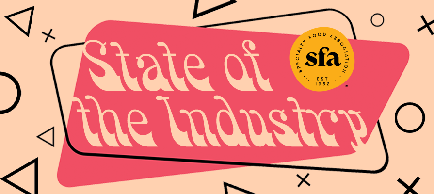Specialty Food Association Releases New State of the Industry Report