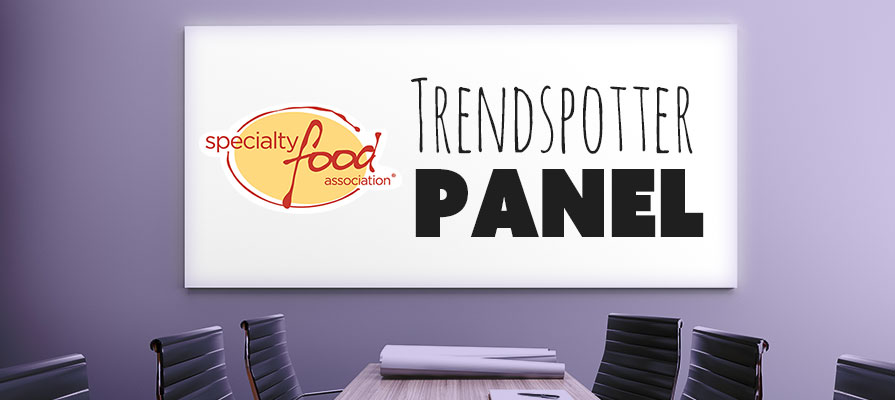 Specialty Food Association Trendspotter Panel Selects Top Trends at 2019 Summer Fancy Food Show