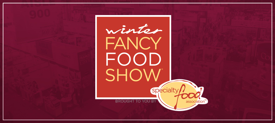 Winter 2019 Fancy Food Show to Host Buyers From All Channels of Food Industry
