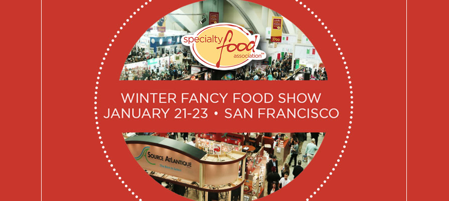 Specialty Food Association Announces Super Sessions and Excite Talks for the 43rd Annual Winter Fancy Foods Show