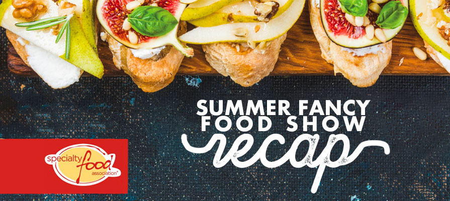 2019 Summer Fancy Food Show Highlights: Inside New York