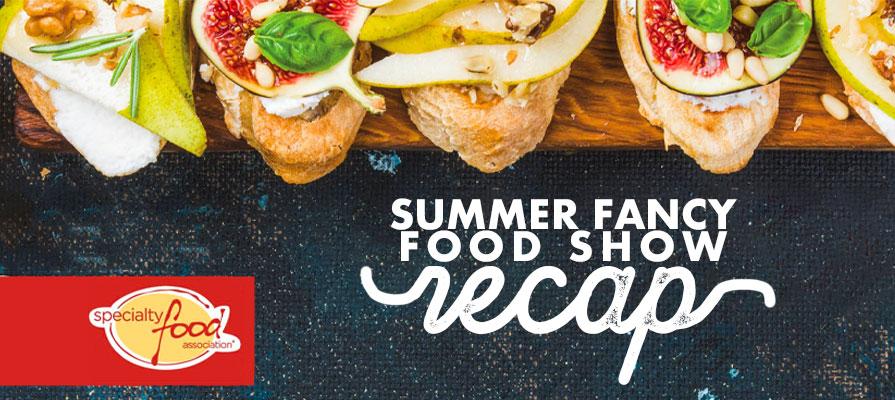 2019 Summer Fancy Food Show Highlights: Inside New York