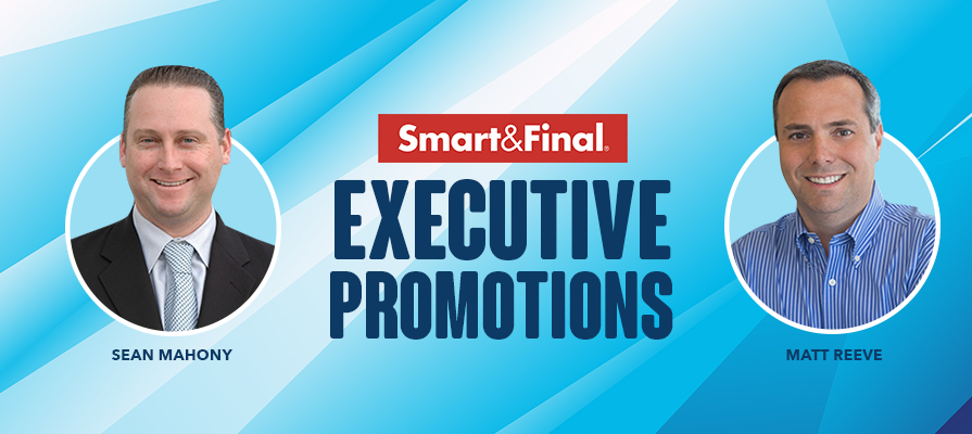 Smart & Final Promotes Sean Mahony and Matt Reeve to Senior Vice President Roles