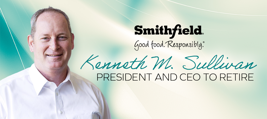 Smithfield Foods Announces Planned Retirement of President and Chief Executive Officer Kenneth M. Sullivan in 2021