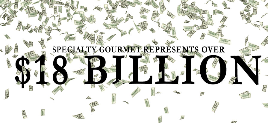 Specialty Gourmet Now Represents Over $18 Billion in Sales