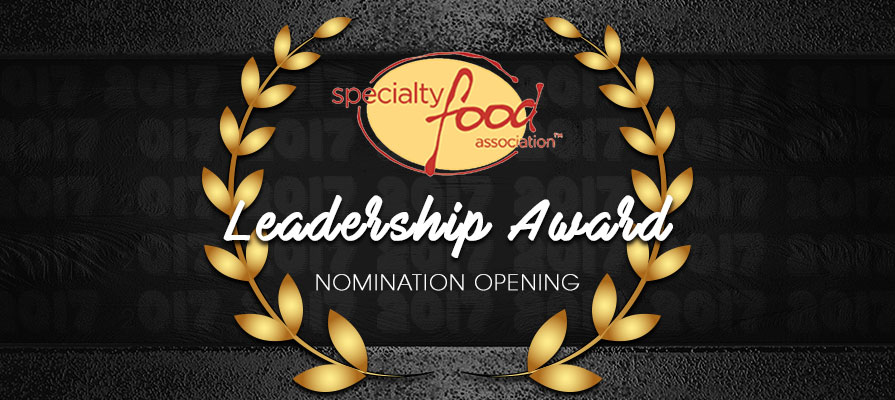 Specialty Food Association Opens 2017 Leadership Award Nominations