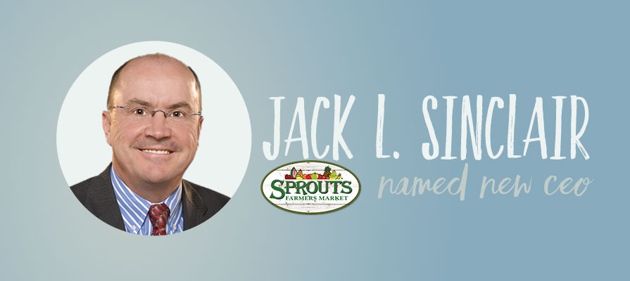 Sprouts Farmers Market Names Jack L. Sinclair as New CEO