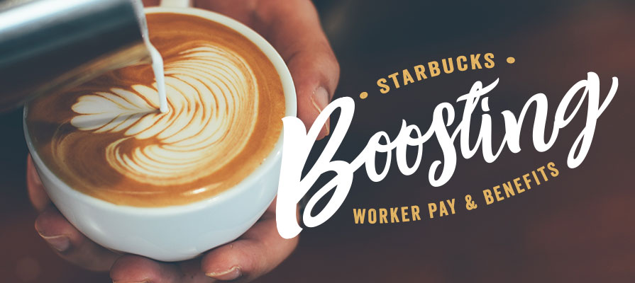 Starbucks Increases Worker Pay, Introduces New Benefits